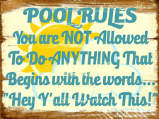 Pool Rules Not Allowed to do Anything That Begins With Hey Ya'll Metal Sign