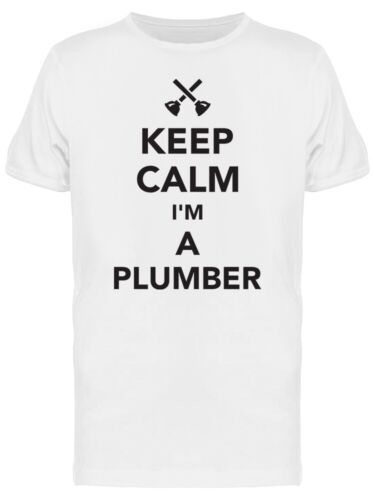 Image by Shutterstock Keep Calm Im A Plumber Tee Men/'s