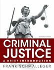 Criminal Justice: A Brief Introduction by Frank J. Schmalleger (Paperback, 2014)