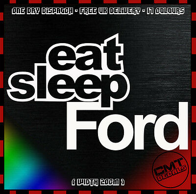 Aggressivo Eat Sleep Ford Auto Decalcomania Paraurti Adesivo Novità Sintonizzato Focus Fiesta - 17 Colori-