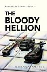 The Bloody Hellion: Addonexus Series: Book 1 by Amanda Antell (Paperback / softback, 2012)