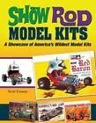 Show Rod Model Kits : A Showcase of America's Wildest Model Kits by Scotty Gosson (2015, Paperback)
