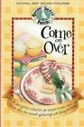 Come on Over Cookbook: A Delightful Collection of Simple Recipes and Clever Ideas for Casual Gatherings with Family & Friends. by Gooseberry Patch (Paperback, 2012)