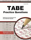 Tabe Practice Questions: Tabe Practice Tests and Exam Review for the Test of Adult Basic Education by Tabe Exam Secrets Test Prep Team (Paperback / softback, 2015)