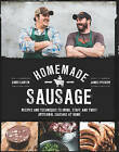 Homemade Sausage: Recipes and Techniques to Grind, Stuff, and Twist Artisanal Sausage at Home by James Peisker, Chris Carter (Paperback, 2016)