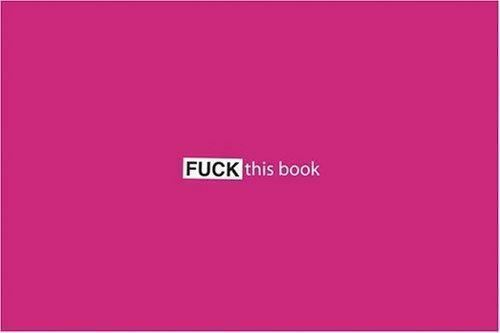 Fuck This Book by Oser, Bodhi