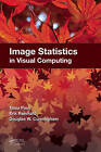 Image Statistics in Visual Computing by Erik Reinhard, Tania Pouli, Douglas W. Cunningham (Hardback, 2013)