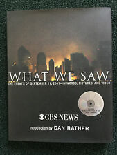 What We Saw : The Events of September 11, 2001 in Words, Pictures, and Video