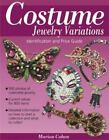 Costume Jewelry Variations : Identification and Price Guide by Marion Cohen (2003, Paperback)