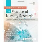 Burns and Grove's The Practice of Nursing Research: Appraisal, Synthesis, and Generation of Evidence by Susan K. Grove, Jennifer R. Gray, Suzanne Sutherland (Paperback, 2016)