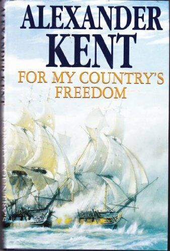 For My Country's Freedom,Alexander Kent- 9780434001736