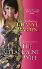 The Replacement Wife by Tiffany L. Warren (Paperback, 2015)