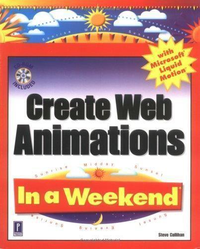 Create Web Animations with Microsoft Liquid Motion In a Weekend Callihan, Steve