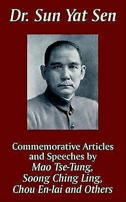 Dr. Sun Yat Sen: Commemorative Articles and Speeches by Tse-Tung, Mao, En-Lai,