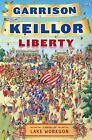 Lake Wobegon: Liberty : A Lake Wobegon Novel by Garrison Keillor (2008, Hardcover)