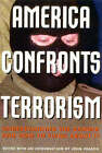 America Confronts Terrorism: Understanding the Danger and How to Think about it by Ivan R Dee, Inc (Hardback, 2002)