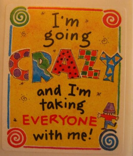 NEW 50 Stickers Kathy Davis  *Going Crazy Taking Everyone with Me* Humor   #11
