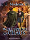 Wellspring of Chaos by L. E. Modesitt (CD-Audio, 2014)