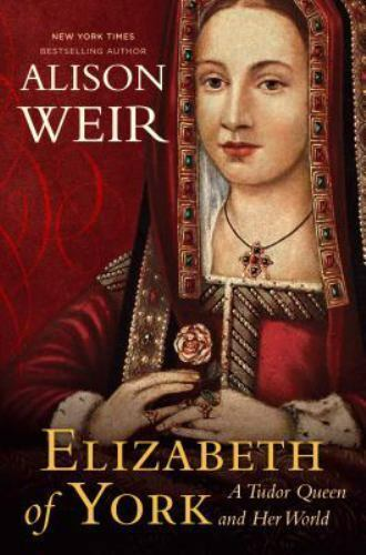 Elizabeth of York: A Tudor Queen and Her World-ExLibrary