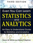 Even You Can Learn Statistics and Analytics: An Easy to Understand Guide to Statistics and Analytics by David F. Stephan, David M. Levine (Paperback, 2014)