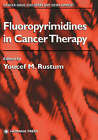 Fluoro-Pyrimidines in Cancer Therapy by Humana Press Inc. (Hardback, 2002)