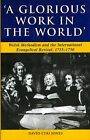 A Glorious Work in the World: Welsh Methodism and the International Evangelical Revival, 1735-1750 by David Jones (Hardback, 2004)
