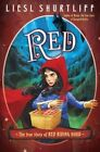 Red: The True Story of Red Riding Hood by Liesl Shurtliff (Hardback, 2016)