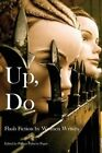 Up, Do: Flash Fiction by Women Writers by Patricia Flaherty Pagan (Paperback / softback, 2014)