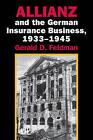 Allianz and the German Insurance Business, 1933 - 1945 by Gerald D. Feldman (Paperback, 2006)