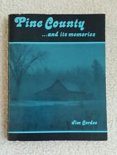 Pine County..and it's Memories with Minnesota MN History Genealogy by Jim Cordes