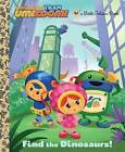 Find the Dinosaurs! by Golden Books (Hardback)