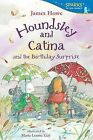 Houndsley and Catina and the Birthday Surprise by Professor of Anthropology James Howe (Paperback / softback, 2013)