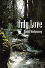Only Love by Ronald Montgomery (Paperback / softback, 2008)