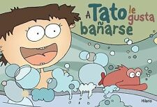 A Tato le gusta banarse (Para los mas bajitos) (Spanish Edition)
