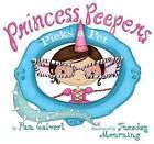 Princess Peepers Picks a Pet by Pam Calvert (Paperback, 2015)