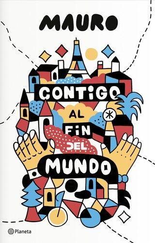 CONTIGO AL FIN DEL MUNDO. NUEVO. Nacional URGENTE/Internac. económico. LITERATUR