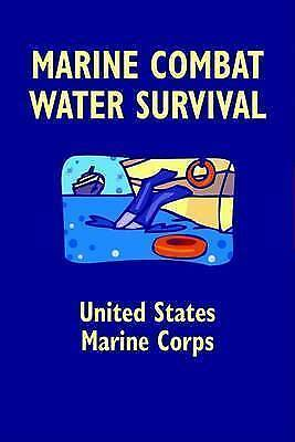 Marine Combat Water Survival (Marine Corps Reference Publication (MCRP) 3-02C)