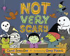 Not Very Scary by Carol Brendler (Hardback, 2014)