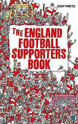 """1 of 1 - """"AS NEW"""" John White, The England Football Supporter's Book, Book"""