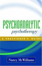 Psychoanalytic Psychotherapy : A Practitioner's Guide by Nancy McWilliams (2004, Hardcover)