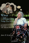 When Memories Nudge You Softly: A Compilation of Articles Written for the Witherell Time by John P Gawlak (Paperback / softback, 2011)