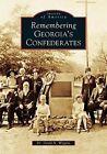 Remembering Georgia's Confederates by Dr David N Wiggins (Paperback / softback, 2005)