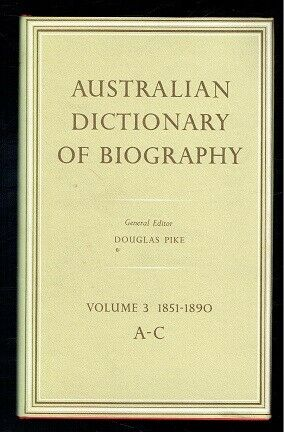 Australian Dictionary of Biography Volume 3 1851-1890 A-C. 1978 Good