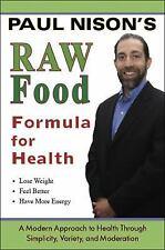 Raw Food Formula for Health : A Modern Approach to Health Through Simplicity,...