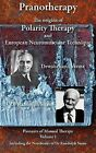 Pranotherapy - the Origins of Polarity Therapy and European Neuromuscular Technique by Dewanchand Varma, Randolph Stone, Phil Young (Hardback, 2011)