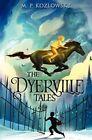 The Dyerville Tales by M P Kozlowsky (Hardback, 2014)