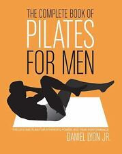 The Complete Book of Pilates for Men: The Lifetime Plan for Strength, Power & Pe