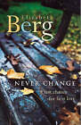 Never Change by Elizabeth Berg (Paperback, 2002)