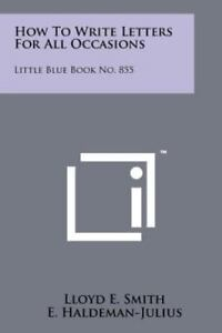 How to write letters for all occasions little blue book no 855 by how to write letters for all occasions little blue book no 855 by lloyd e smith 2011 paperback expocarfo Image collections
