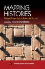 Mapping Histories: Essays Presented to Ravinder Kumar by Neera Chandhoke (Hardback, 2002)